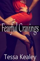 Tessa Kealey - Fearful Cravings