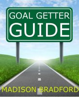 Cover for 'Goal Getter Guide: A Step by Step Guide to Accomplishing Your Goals'