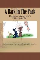 Cover for 'A Bark In The Park-Doggin' America's Waterfalls'