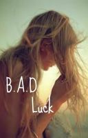 Cover for 'B.A.D Luck'