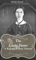 Cover for 'The Lonely House: A Biography of Emily Dickinson'