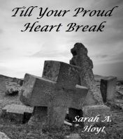 Cover for 'Till Your Proud Heart Break'