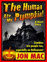 Cover for 'The Human Ate My Pumpkin!'