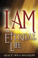 Cover for 'I am The Eternal Life'
