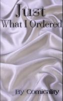 Cover for 'Just What I Ordered'