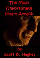 Cover for 'The Most Unfortunate Heart Attack'