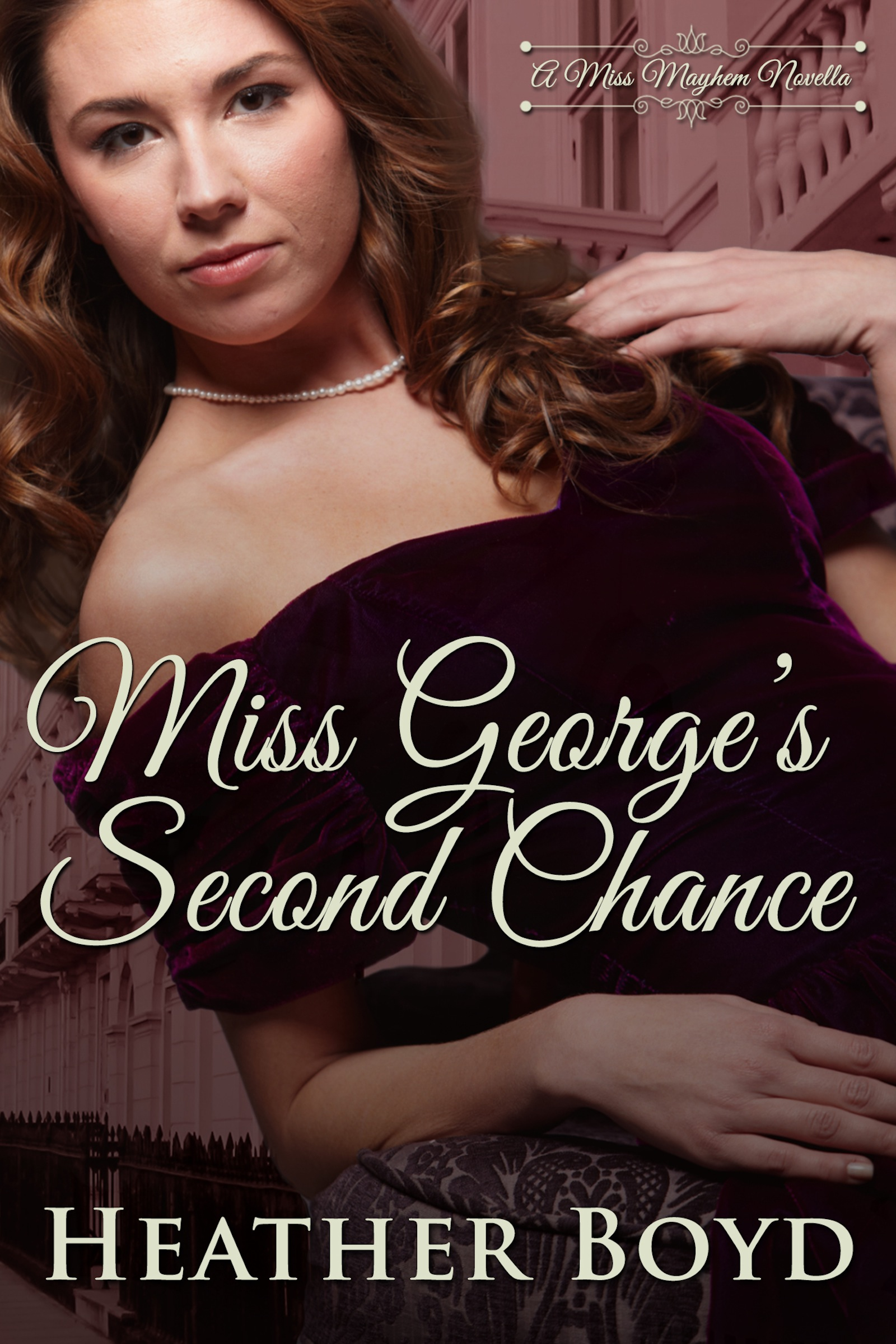 Heather Boyd - Miss George's Second Chance (A Miss Mayhem Novella)