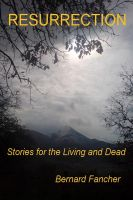 Cover for 'Resurrection, Stories for the Living and Dead'