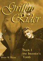 Cover for 'Griffin Rider,  Book 1, The Inventor's Tomb.'