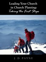 Cover for 'Leading Your Church in Church Planting: Taking the First Steps'