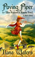 "Cover for 'Paying Piper (or ""What Happened in Hamelin Town"")'"