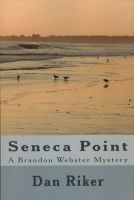 Cover for 'Seneca Point A Brandon Webster Mystery'