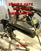 Cover for 'Slaves Hate the 2nd Amendment'