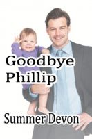 Cover for 'Goodbye Phillip (an m/m novella)'
