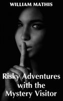 Cover for 'Risky Adventures with the Mystery Visitor'