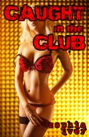 Cover for 'Caught in the Club (Reluctant Mafia Gangbang Erotica)'