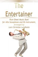 Cover for 'The Entertainer Pure Sheet Music Duet for Alto Saxophone and Eb Instrument, Arranged by Lars Christian Lundholm'