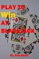Cover for 'Play To Win At Blackjack'