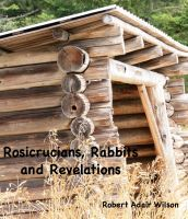 Cover for 'Rosicrucians, Rabbits and Revelations'