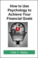 Cover for 'How to Use Psychology to Achieve Your Financial Goals'