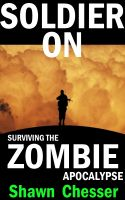 Cover for 'Soldier On: Surviving the Zombie Apocalypse'
