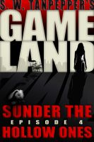 Cover for 'GAMELAND Episode 4: Sunder the Hollow Ones'