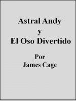 James Cage - Astral Andy y El Oso Divertido