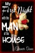 My First Night with the Man of the House by Eleanor Dunn