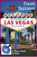 Cover for 'Planet Explorers Las Vegas: A Travel Guide for Kids'