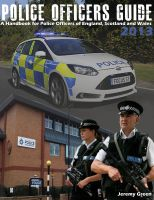 Cover for 'Police Officers Guide 2013: A Handbook for Police Officers of England, Scotland and Wales'
