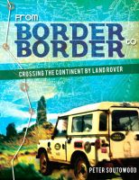Cover for 'From Border to Border:  Crossing the Continent by Land Rover'