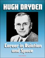 Cover for 'Hugh L. Dryden's Career in Aviation and Space - NACA Aeronautics, X-15 Rocketplane, NASA Mercury Astronaut and Apollo Lunar Landing Program'