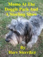 Cover for 'Momo At The Doggie Park And A Starling Show'
