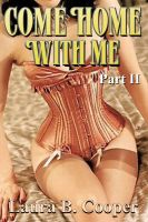 Cover for 'Come Home With Me:  Part 2 (Erotica / Couple Play / Menage / Food Play)'