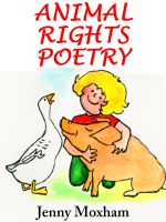 Jenny Moxham - Animal Rights Poetry: 25 Inspirational Animal Poems Vol 1