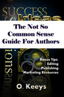 Cover for 'The Not So Common Sense Guide for Authors'