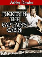 Ashley Rhodes - Fucked in the Captain's Cabin