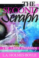 Cover for 'THE THIRD PROPHECY: Book 3 of The Second Seraph Trilogy'