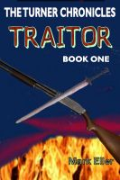 Cover for 'Traitor, Book 1 of The Turner Chronicles'