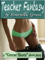 Cover for 'Teacher Fantasy; A Short Story of Spanking and Domination'