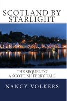 Cover for 'Scotland By Starlight: The sequel to A Scottish Ferry Tale'