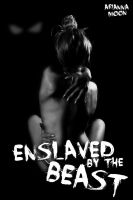 Cover for 'Enslaved by the Beast (Horror Breeding Erotica)'