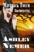 Maverick Touch: The Adventure by Ashley Nemer