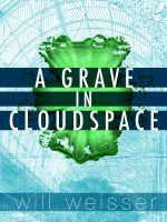 Cover for 'A Grave in cloudSpace'