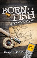 Cover for 'Born to Fish Forced to Work'