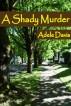 A Shady Murder by Adele Davis