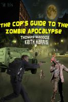 Cover for 'The Cop's Guide to the Zombie Apocalypse'