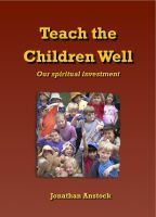 Cover for 'Teach the Children Well - Our spiritual investment'