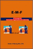 Cover for 'E+M+F = Formula for Successful Organizational Leadership'