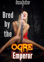 Cover for 'Bred By The Ogre Emperor'